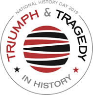 2019 National History Day - Triumph & Tragedy